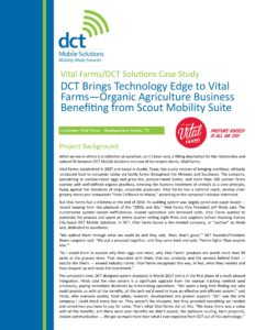 DCT Brings Technology Edge to Vital Farms - Organic Agriculture Business Benefiting from Scout Mobility Suite